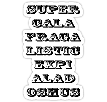 Is supercalafragalisticexpialadoshus a word